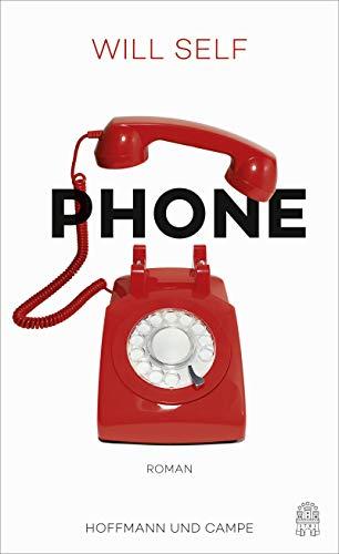 Buchseite und Rezensionen zu 'Phone: Roman' von Will Self