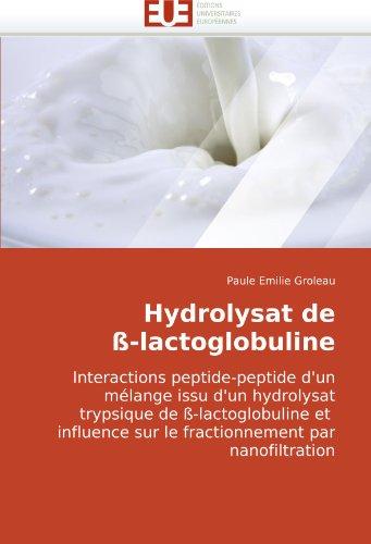 Hydrolysat de  ß-lactoglobuline: Interactions peptide-peptide d'un mélange issu d'un hydrolysat trypsique de ß-lactoglobuline et   influence sur le fractionnement par nanofiltration