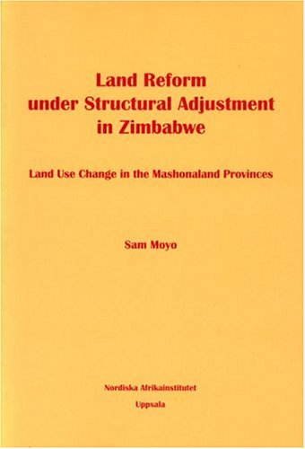 Compare Textbook Prices for Land Reform under Structural Adjustment in Zimbabwe: Land Use Change in the Mashonaland Provinces  ISBN 9789171064578 by Moyo, Sam