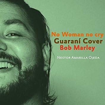 No woman no cry -  Guaraní cover