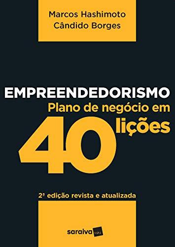 Empreendedorismo: Plano de negócios em 40 lições