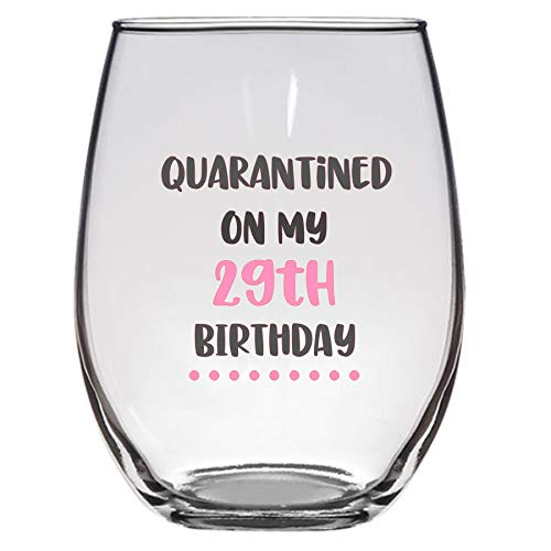 Quarantined on My 29th Birthday Wine Glass, 21 Oz, 29th birthday wine glass, social distancing, funny birthday Wine glass