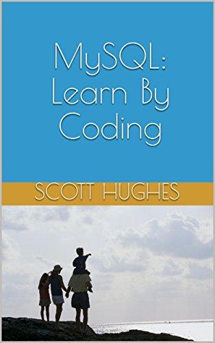 MySQL: Learn By Coding (English Edition)
