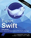 Expert Swift (First Edition): An Advanced Exploration of the Swift Language