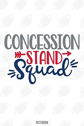Concession Stand Squad Notebook:, football journal gift, football Notebook Gift, Fantasy Organizer, Fantasy Football Gift: Lined Notebook / Journal Gift, 110 Pages, 6x9, Soft Cover, Matte Finish