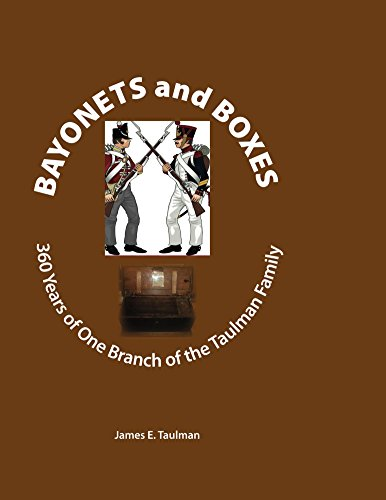 Bayonets and Boxes: 360 Years of One Branch of the Taulman Family (English Edition)