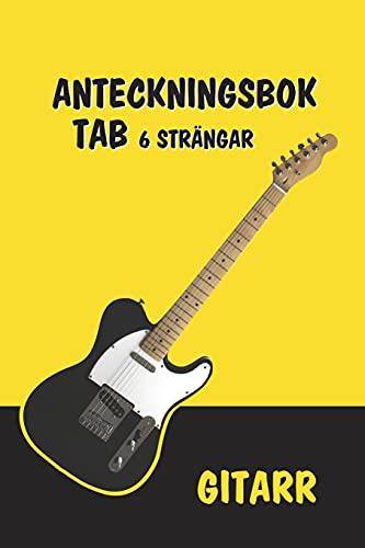 TAB Anteckningsbok gitarr 6 strängar / elgitarr - träningsbok, pad för gitarrister - lärande, komponering och låtskrivning: Sångbok gitarr: 120 sidor ... studenter, lärare, musiker och låtskrivare