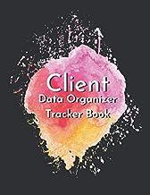 Client Data Organizer Tracker Book: Client Record sheets, Client Data Organizer Appointment Book For Hairstylist, Nail Technicians, Estheticians, Makeup, Salon,  Stylist Client Profile Binder,  Log Book With  Alphabetical Tabs