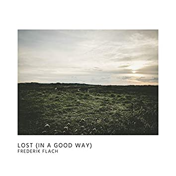 Lost (In a Good Way)