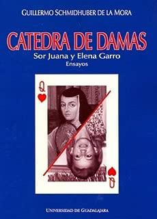 Catedra de Damas: Sor Juana Ines de la Cruz y Elena Garro (Spanish Edition)