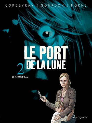 Le Port de la Lune - Tome 02: Le miroir d'eau
