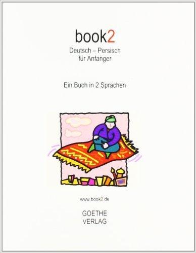 book2 Deutsch - Persisch für Anfänger: Ein Buch in 2 Sprachen ( Juli 2010 )