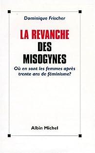 La revanche des misogynes par Dominique Frischer