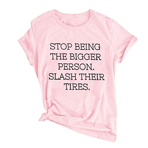 Rockia Funny Tshirts for Women with Sayings Summer Short Sleeve Tops Stop Being The Bigger Person Slash Their Tires