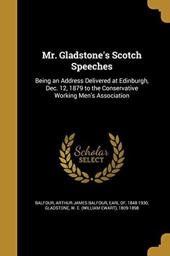 MR GLADSTONES SCOTCH SPEECHES