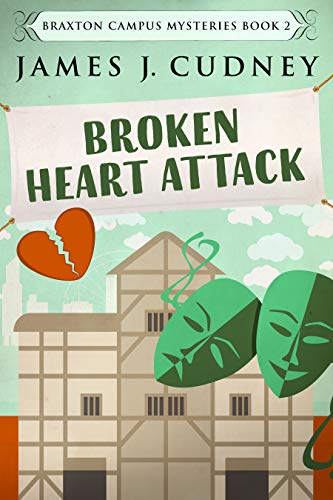 Broken Heart Attack: A Kellan Ayrwick Cozy Mystery (Braxton Campus Mysteries Book 2) by [James J. Cudney]