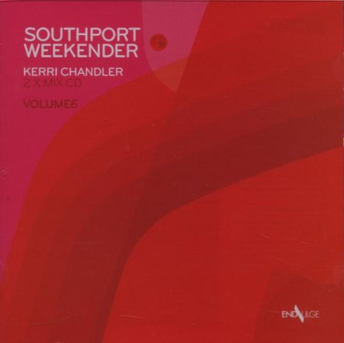 Southport Weekender Vol. 6 (Mixed By Kerri Chandler)