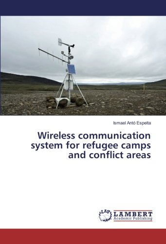 Wireless communication system for refugee camps and conflict areas
