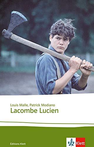 Lacombe Lucien: Texte et documents. Französische Lektüre für das 4. Lernjahr, Oberstufe. Originaltext mit Annotationen (Éditions Klett)