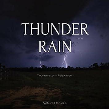 Thunder and Rain (Thunderstorm Relaxation)
