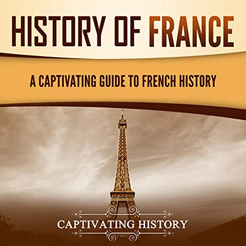 History of France Audiobook By Captivating History cover art