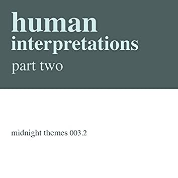 Human Interpretations Part Two