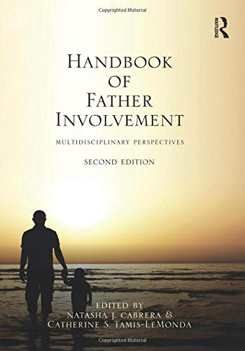 Handbook of Father Involvement: Multidisciplinary Perspectives, Second Edition