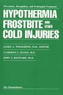 Hypothermia, Frostbite, & Other Cold Injuries