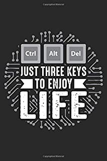 CTRL ALT DEL Just Three Keys to Enjoy Life: Computer science Gamer Admin Dot Grid Notebook 6x9 Inches - 120 dotted pages for notes, drawings, formulas | Organizer writing book planner diary