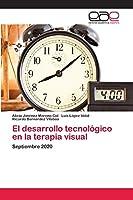 El desarrollo tecnológico en la terapia visual