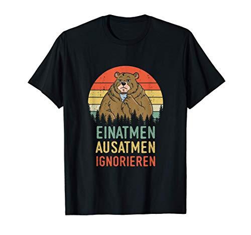Einatmen Ausatmen Ignorieren - Lustiges Spruch Herren Damen T-Shirt