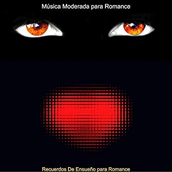 Recuerdos De Ensueño para Romance