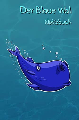 Liniertes Notizbuch oder Schreibblock mit 110 Seiten, geeignet für Jung und Alt: Der Blaue Wal soll dazu ermuntern, kreativ und fantasievoll zu sein