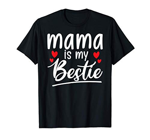 Mama is my bestie funny Mommy Life quotes Mothers Day gift T-Shirt