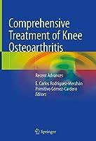 Comprehensive Treatment of Knee Osteoarthritis: Recent Advances