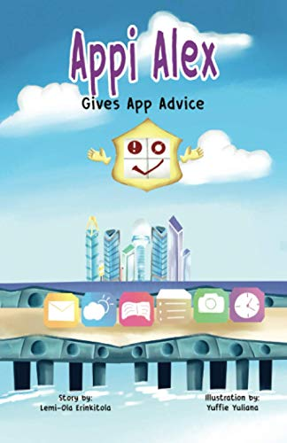 Appi Alex Gives App Advice (Cybersecurity Guidelines Preschool and Elementary (Cyber City Book Series))