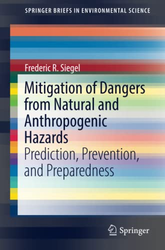 Mitigation of Dangers from Natural and Anthropogenic Hazards: Prediction, Prevention, and Preparedness (SpringerBriefs in Environmental Science)