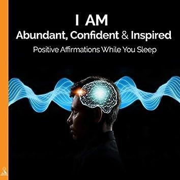 I Am Abundant, Confident and Inspired: Positive Affirmations While You Sleep. (feat. Jess Shepherd)