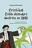 Cristóbal Colón descubre América en 2018: La disparatada historia del descubrimiento en versión 3.0