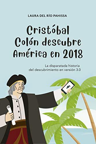 Cristóbal Colón descubre América en 2018: La disparatada