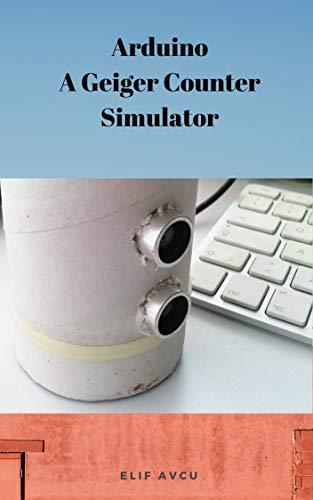 Arduino A Geiger Counter Simulator
