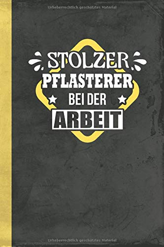 Stolzer Pflasterer Bei Der Arbeit: Notizbuch Pflasterbau Liniert (Pflaster Schreibwaren) (German Edi
