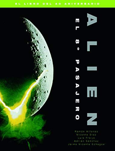 Alien el 8º pasajero el libro del 40 aniversario (COLECCION ANIVERSARIOS)