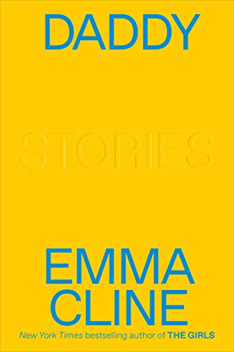 Daddy: Stories - Kindle edition by Cline, Emma. Literature & Fiction Kindle eBooks @ Amazon.com.