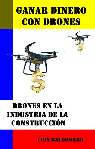 Ganar dinero con drones, drones en la industria de la construcción