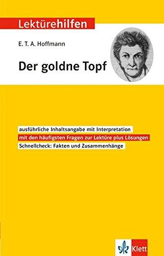 Klett Lektürehilfen E.T.A. Hoffmann Der goldne Topf  - Interpretationshilfe für Oberstufe und Abitur