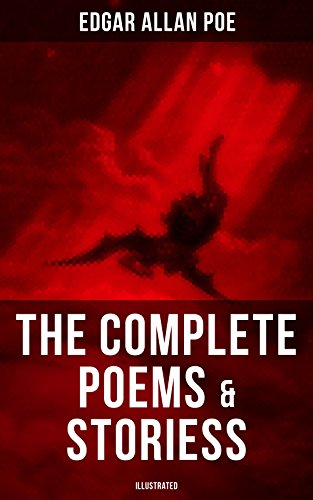 The Complete Poems & Stories of Edgar Allan Poe (Illustrated): The Raven, Annabel Lee, Ligeia, The Sphinx, The Fall of the House of Usher, The Tell-tale Heart… (English Edition)