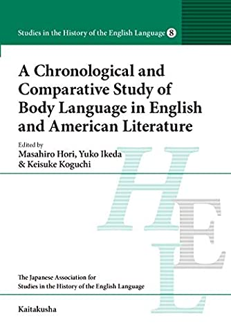 A Chronological and Comparative Study of Body Language (Studies in the History of the English Language8)