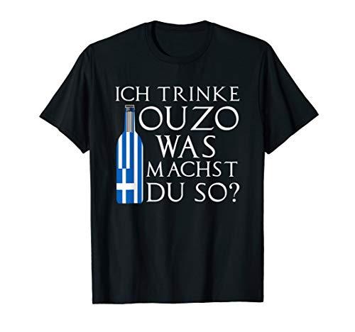 Ich trink Ouzo - Lustiger Spruch Griechenland T-Shirt