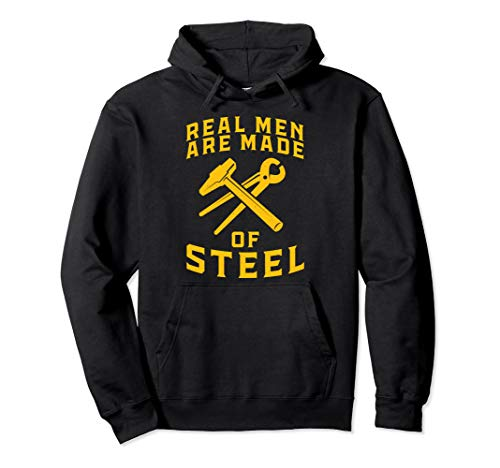 Real men are made of steel - blacksmithing - blacksmith gift Pullover Hoodie